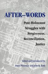After-words : post-Holocaust struggles with forgiveness, reconciliation, justice