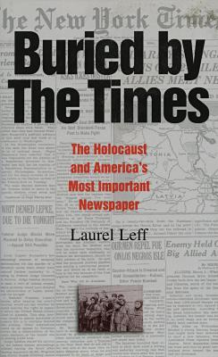Buried by The Times : the Holocaust and America's most important newspaper