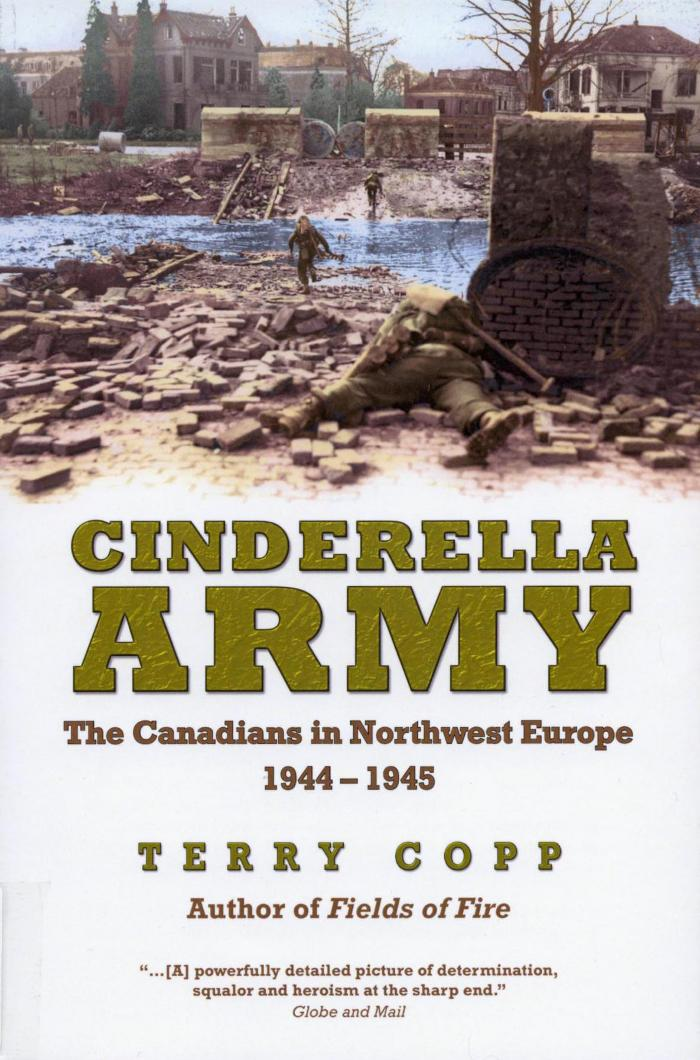 Cinderella army : the Canadians in northwest Europe, 1944–1945