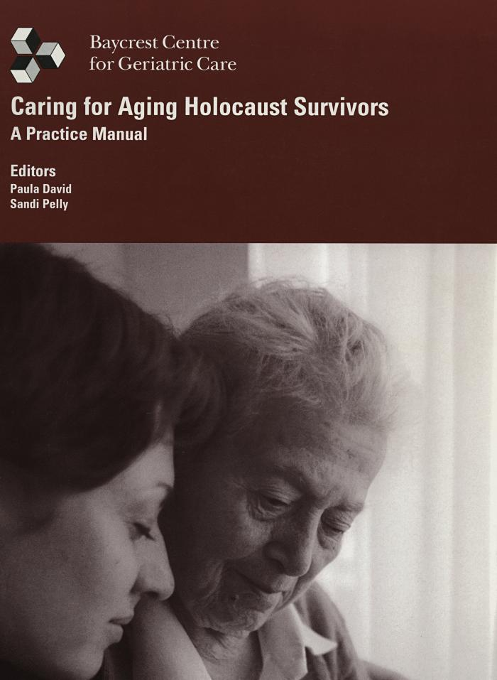 Caring for aging Holocaust survivors : a practice manual