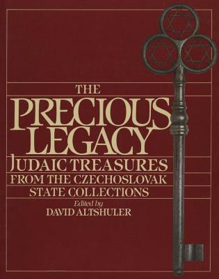 The precious legacy : Judaic treasures from the Czechoslovak state collections
