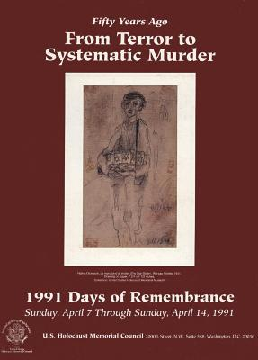 Days of remembrance April 7–14, 1991 : fifty years ago : from terror to systematic murder : planning guide