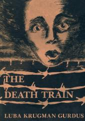 The death train : a personal account of a Holocaust survivor