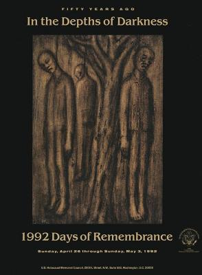 Days of remembrance, April 26–May 3, 1992 : fifty years ago : in the depths of darkness : commemoration planning guide