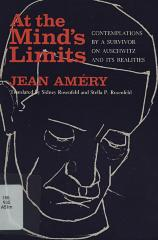 At the mind's limits : contemplations by a survivor on Auschwitz and its realities