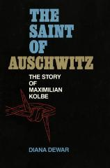 Saint of Auschwitz : the story of Maximilian Kolbe