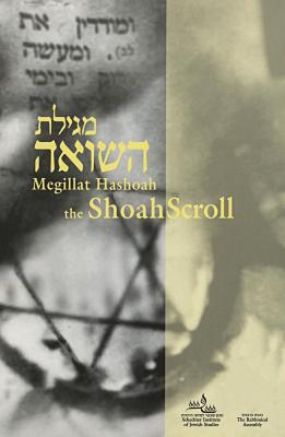 Megilat ha-Sho'ah = The Shoah scroll : a Holocaust liturgy