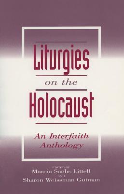 Liturgies on the Holocaust : an interfaith anthology