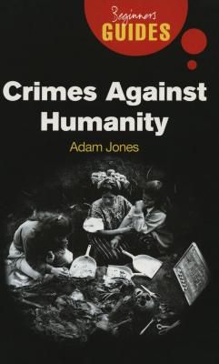 Crimes against humanity : a beginner's guide