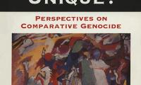 Is the Holocaust unique? : perspectives on comparative genocide