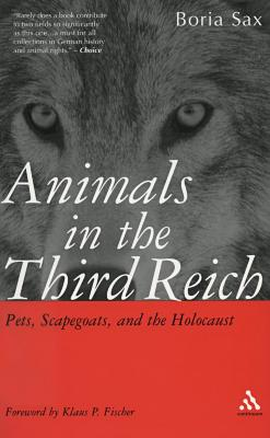 Animals in the Third Reich : pets, scapegoats, and the Holocaust