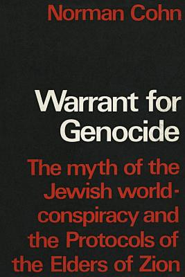 Warrant for genocide : the myth of the Jewish world-conspiracy and the Protocols of the elders of Zion