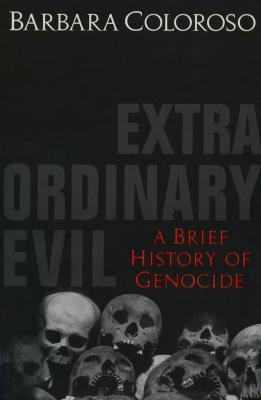 Extraordinary evil : a brief history of genocide
