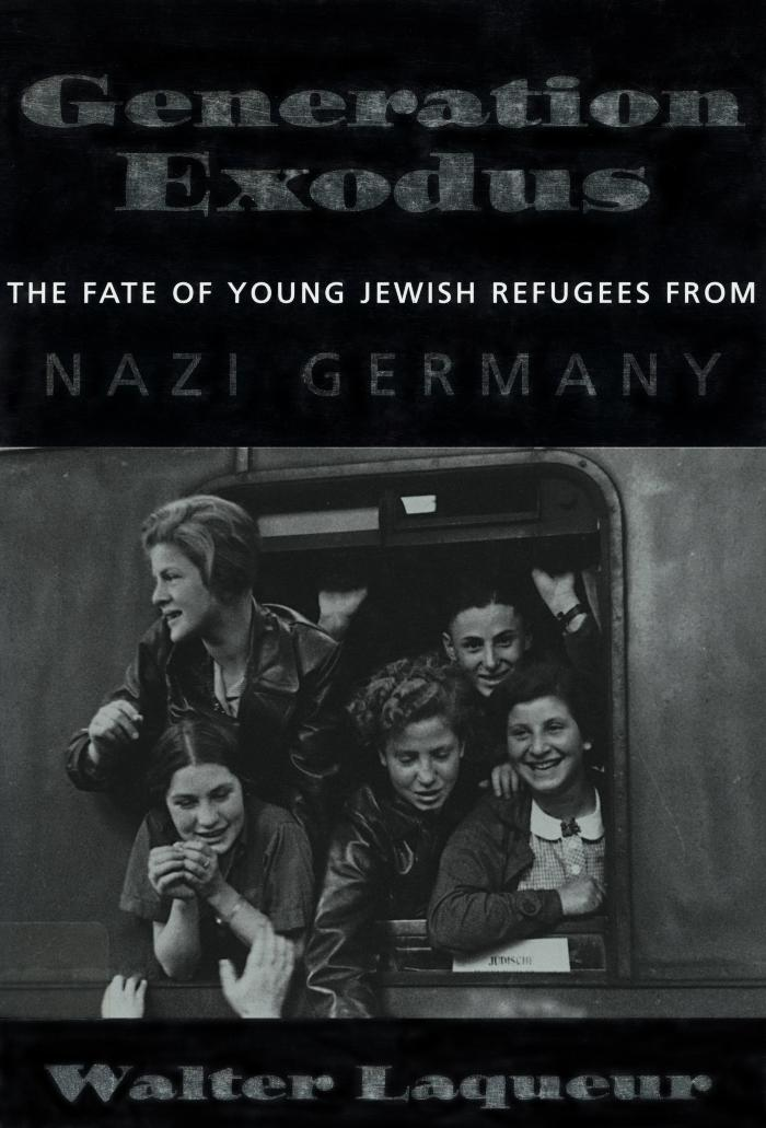 Generation exodus : the fate of young Jewish refugees from Nazi Germany