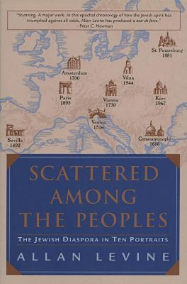 Scattered among the peoples : the Jewish diaspora in ten portraits
