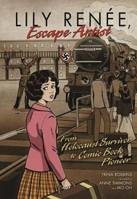Lily Renée, escape artist : from Holocaust survivor to comic book pioneer