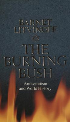 The burning bush : anti-Semitism and world history