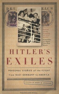 Hitler's exiles : personal stories of the flight from Nazi Germany to America