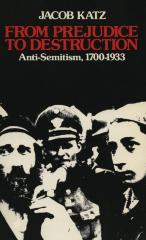 From prejudice to destruction : anti-Semitism, 1700–1933