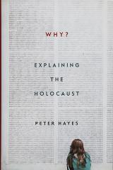 Why? : explaining the Holocaust