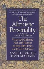 The altruistic personality : rescuers of Jews in Nazi Europe