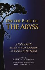 On the edge of the abyss : a Polish rabbi speaks to his community on the eve of the Shoah : essays
