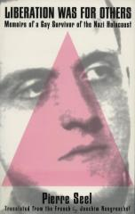 Liberation was for others : memoirs of a gay survivor of the Nazi Holocaust