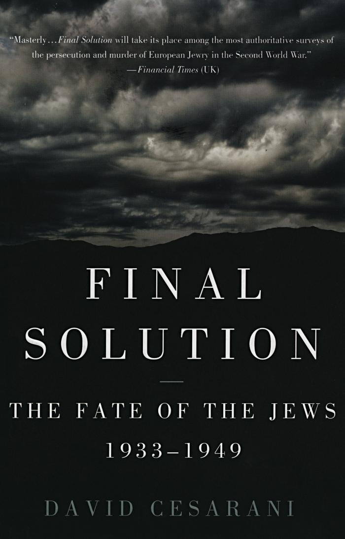 Final Solution : the fate of the Jews 1933–1949