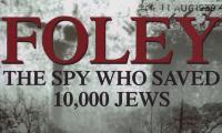 Foley : the spy who saved 10,000 Jews