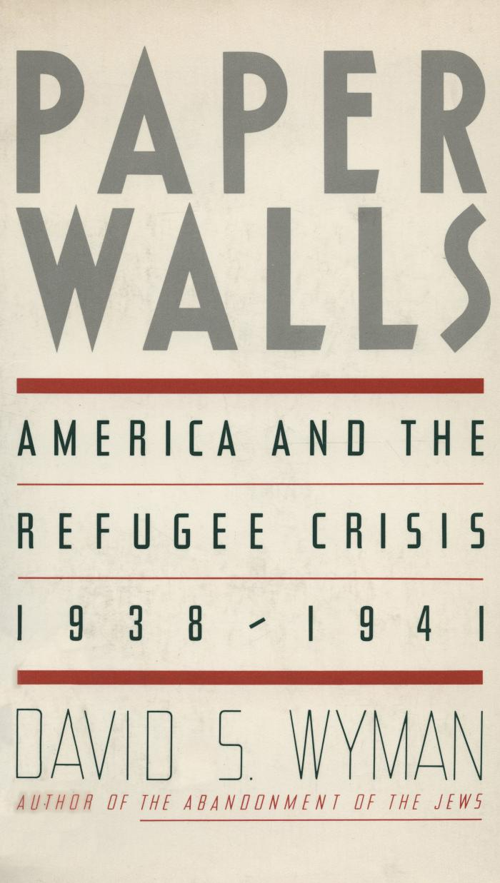 Paper walls : America and the refugee crisis, 1938–1941