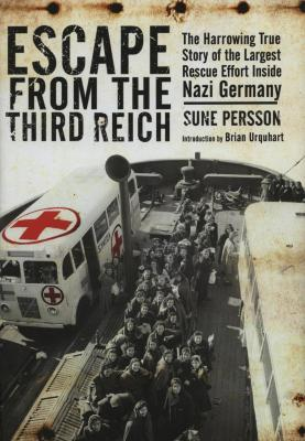 Escape from the Third Reich : the harrowing true story of the largest rescue effort inside Nazi Germany