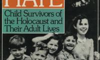 Love despite hate : child survivors of the Holocaust and their adult lives