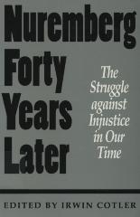 Nuremberg forty years later : the struggle against injustice in our time : International Human Rights Conference, November 1987 : papers and proceedings and retrospective 1993