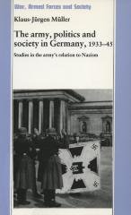 The army, politics and society in Germany, 1933–1945 : studies in the army's relation to Nazism