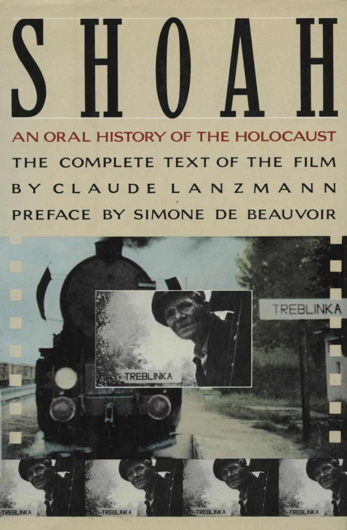 Shoah : an oral history of the Holocaust : the complete text of the film
