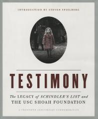 Testimony : the legacy of Schindler's list and the USC Shoah Foundation