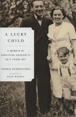 A lucky child : a memoir of surviving Auschwitz as a young boy