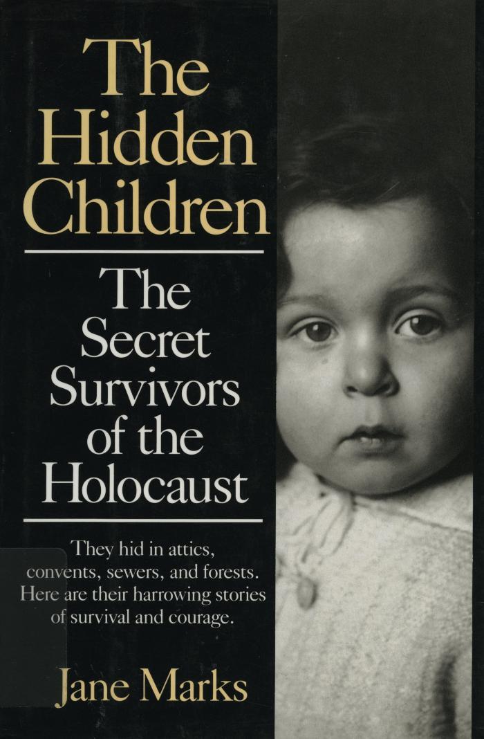 The hidden children : the secret survivors of the Holocaust