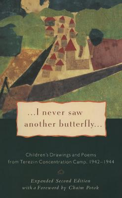 I never saw another butterfly : children's drawings and poems from Terezin Concentration Camp, 1942–1944