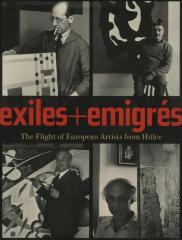 Exiles + emigrés : the flight of European artists from Hitler