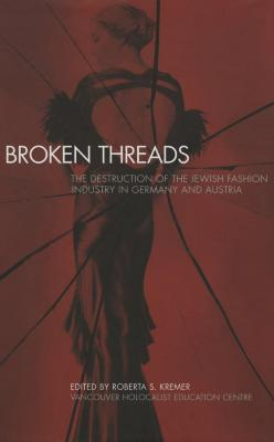 Broken threads : the destruction of the Jewish fashion industry in Germany and Austria