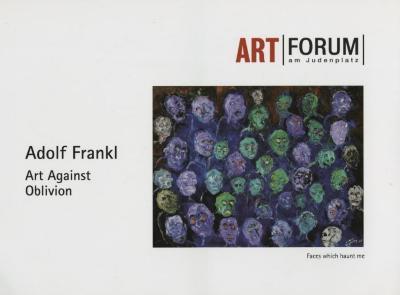 Adolf Frankl : art against oblivion