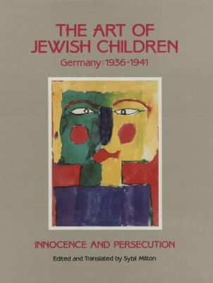 The Art of Jewish children, Germany, 1936–1941 : innocence and persecution