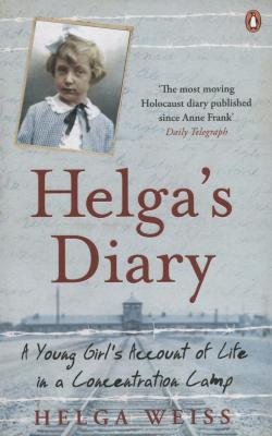 Helga's diary : a young girl's account of life in a concentration camp