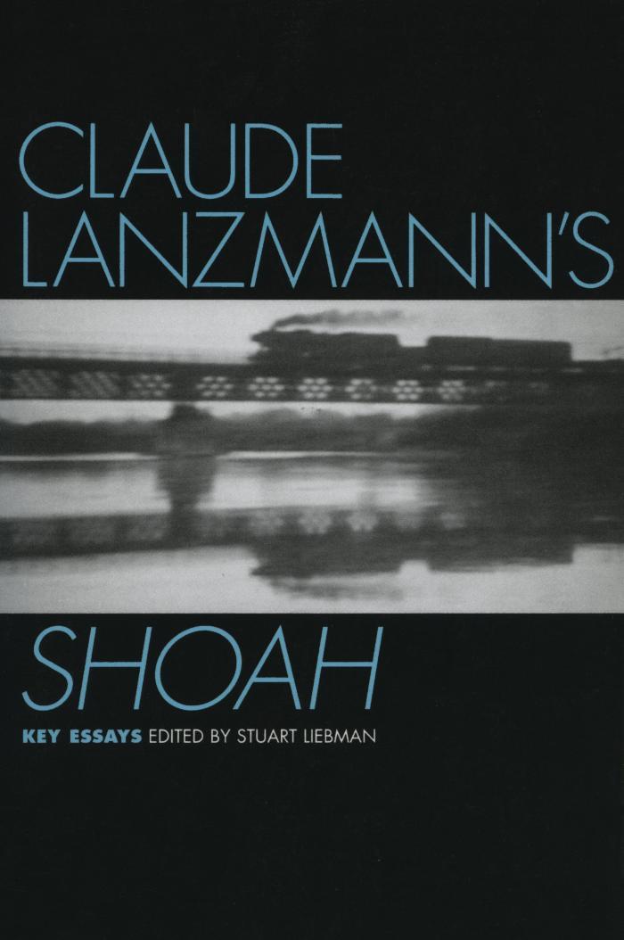 Claude Lanzmann's Shoah : key essays