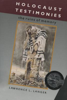 Holocaust testimonies : the ruins of memory