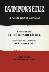 David Irving's Hitler : a faulty history dissected : two essays