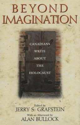 Beyond imagination : Canadians write about the Holocaust
