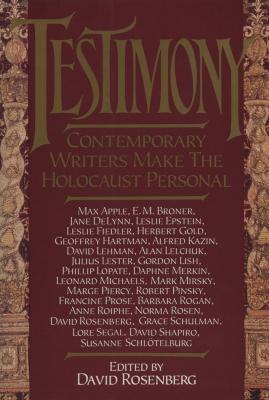 Testimony : contemporary writers make the Holocaust personal