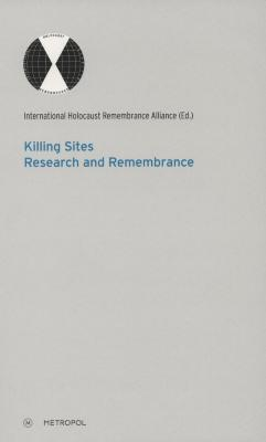 Killing sites : research and remembrance
